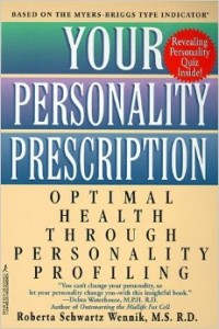 Your Personality Prescription by Roberta Schwartz Wennik, MS, RDN
