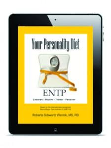 Your Personality Diet - ENTP by Roberta Schwartz Wennik, MS, RDN