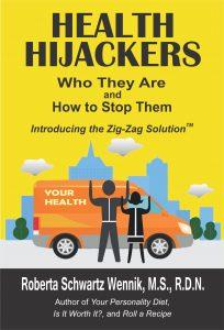 Health Hijackers by Roberta Schwartz Wennik, MS RDN