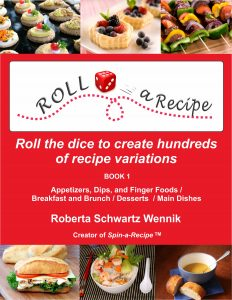 Roll a Recipe by Roberta Schwartz Wennik MS RDN